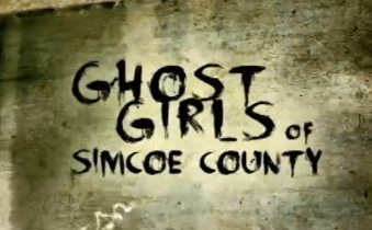 ghost girls of simcoe county