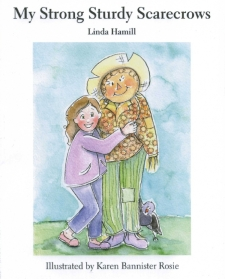 My Strong Sturdy Scarecrows by Linda Hamill